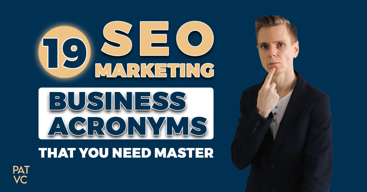 SEO Acronyms That You Need To Master In Your Business
