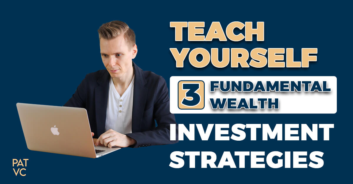 Teach Yourself 3 Fundamental Wealth Investment Strategies