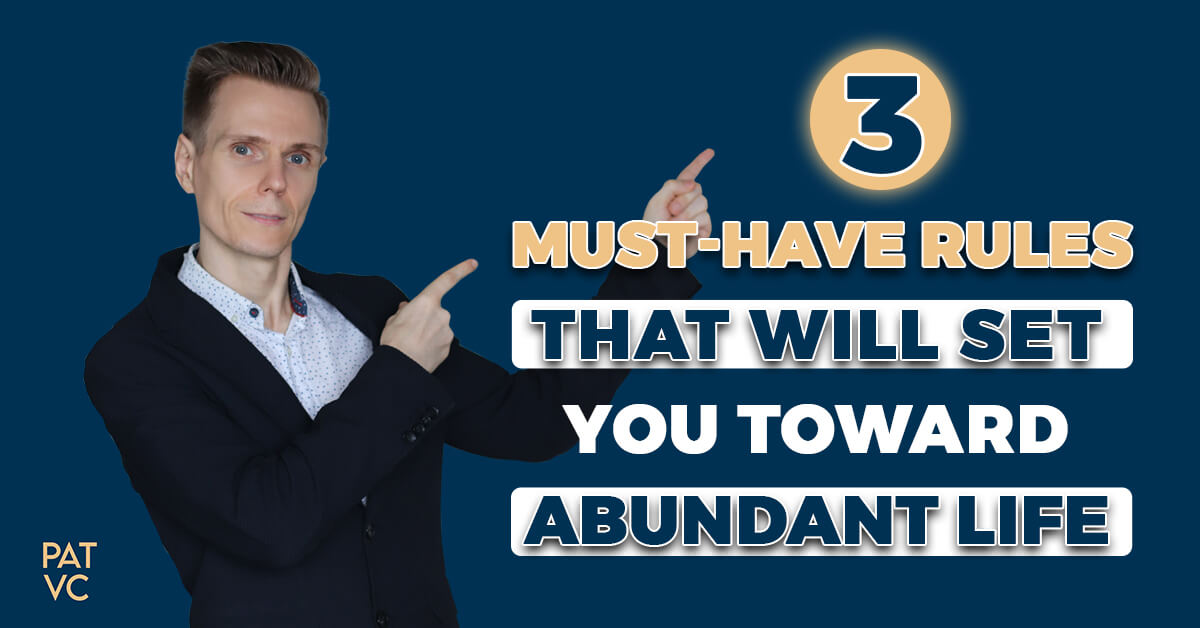 Abundant Life Is About 3 Must-Have Rules That Will Set You Free