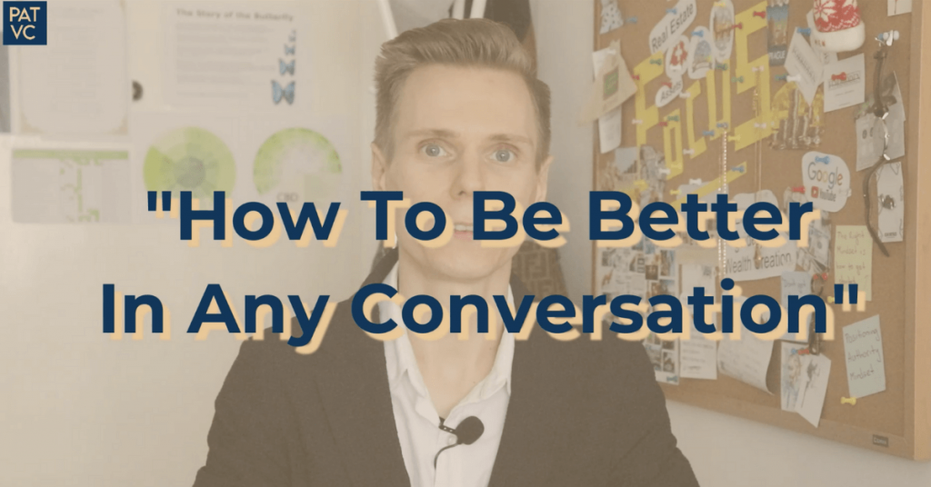 How To Be Better In Any Conversation - How To Win Friends and Influence People