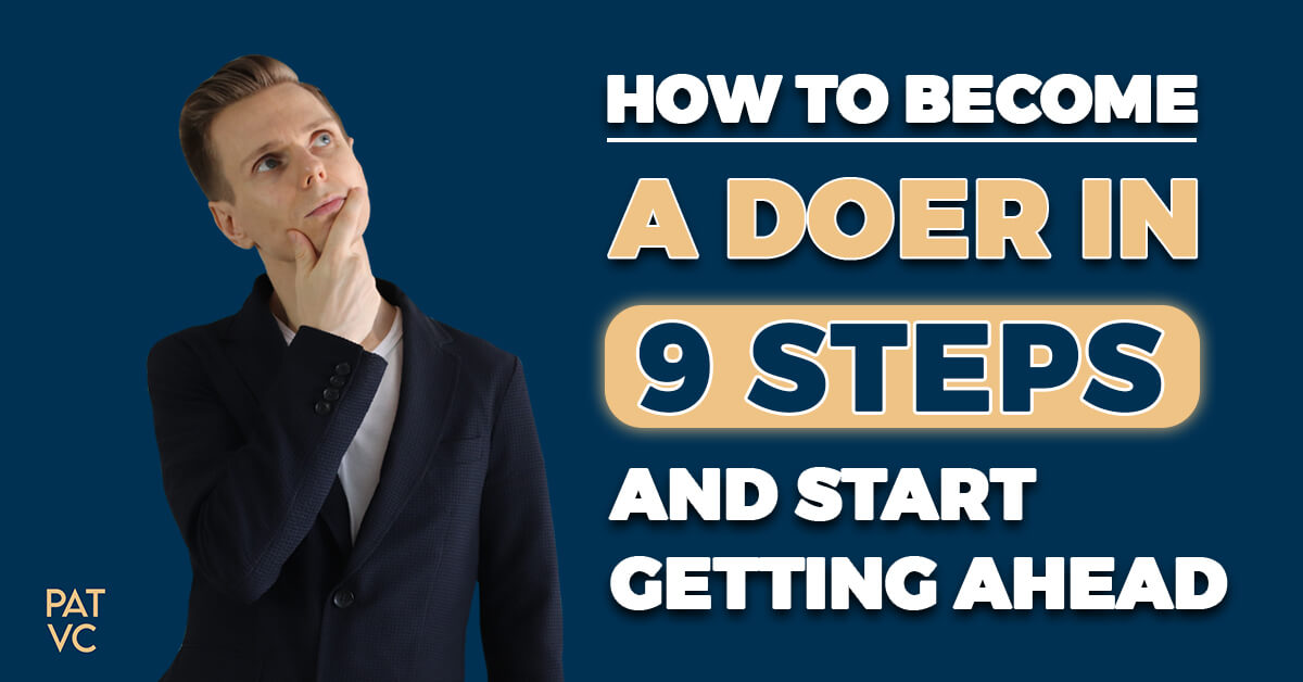 How To Become a Doer In 9 Steps And Start Getting Ahead