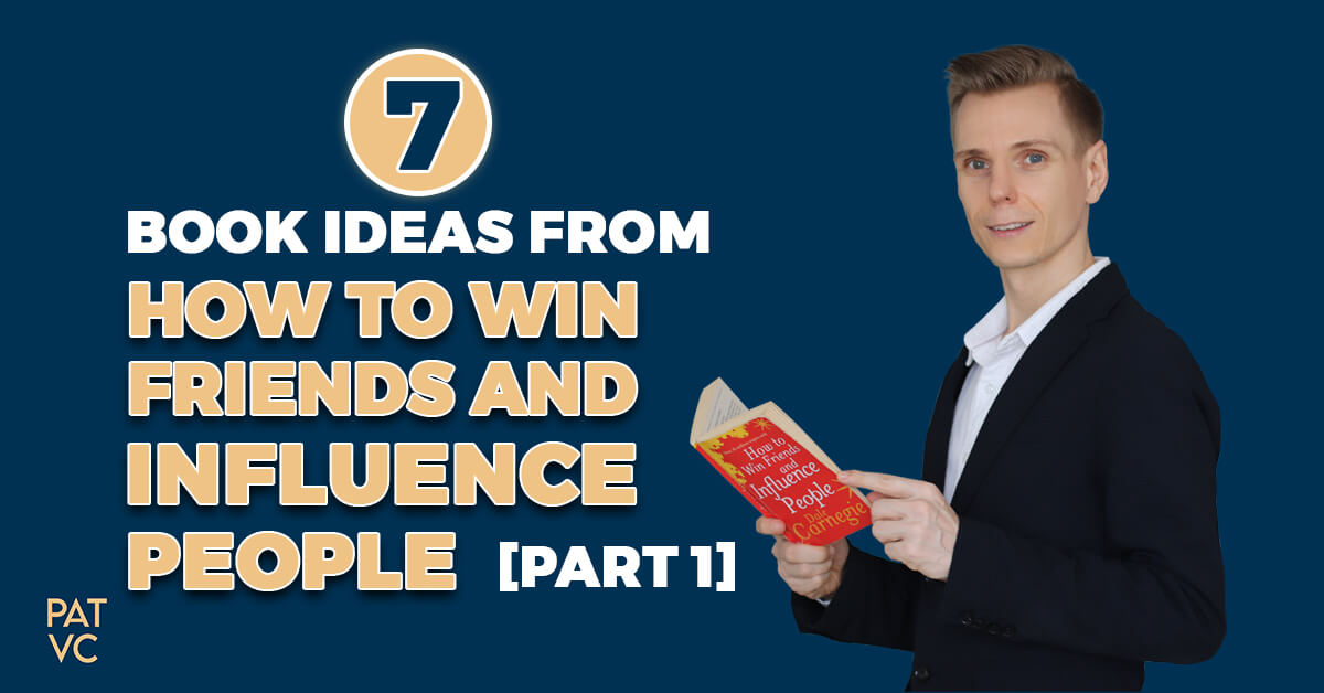 How To Win Friends and Influence People - 7 Book Ideas Part 1