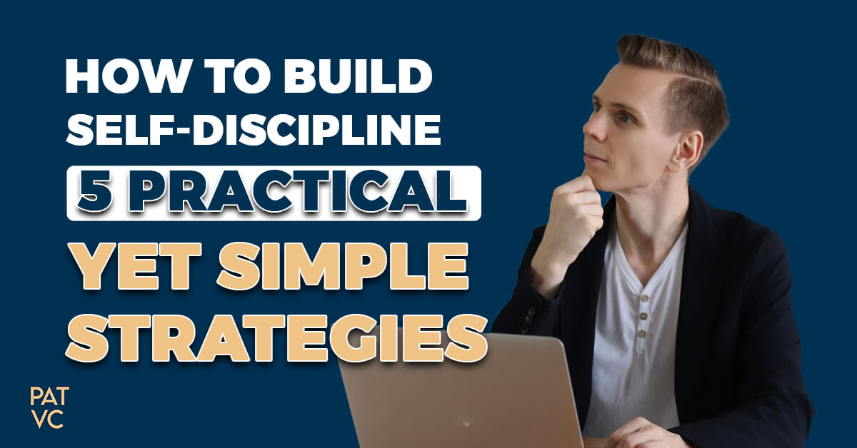 How To Build Self Discipline - 5 Practical Yet Simple Strategies