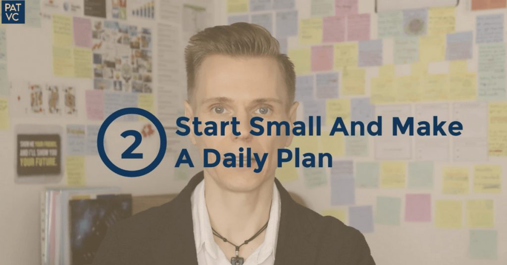 How To Build Self Discipline - Start Small And Make a Daily Plan