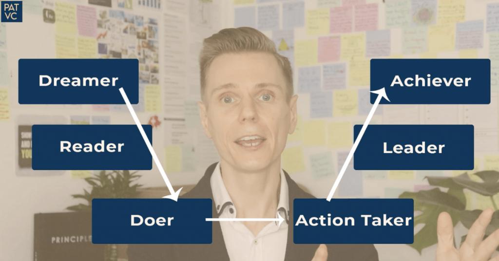 Pat VC - Dreamer - Reader - Doer - Action Taker - Leader - Achiever