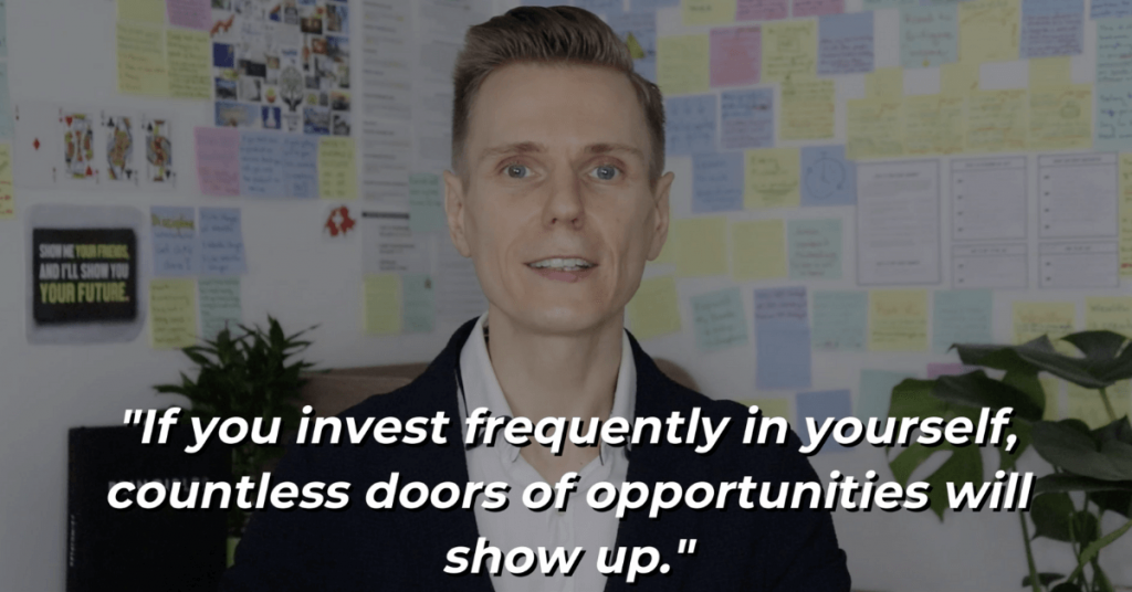 Pat VC - If you invest frequently in yourself - countless doors of opportunities will show up
