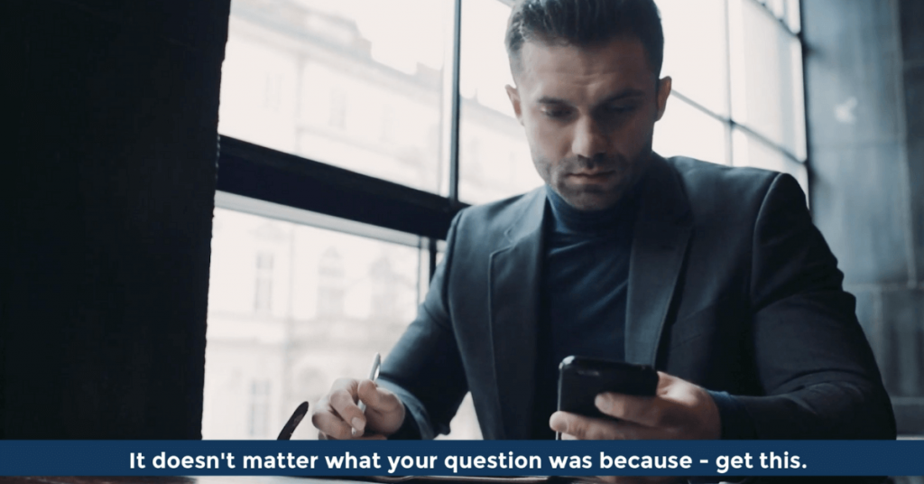 Pat VC - It does not matter what your question was because - get this