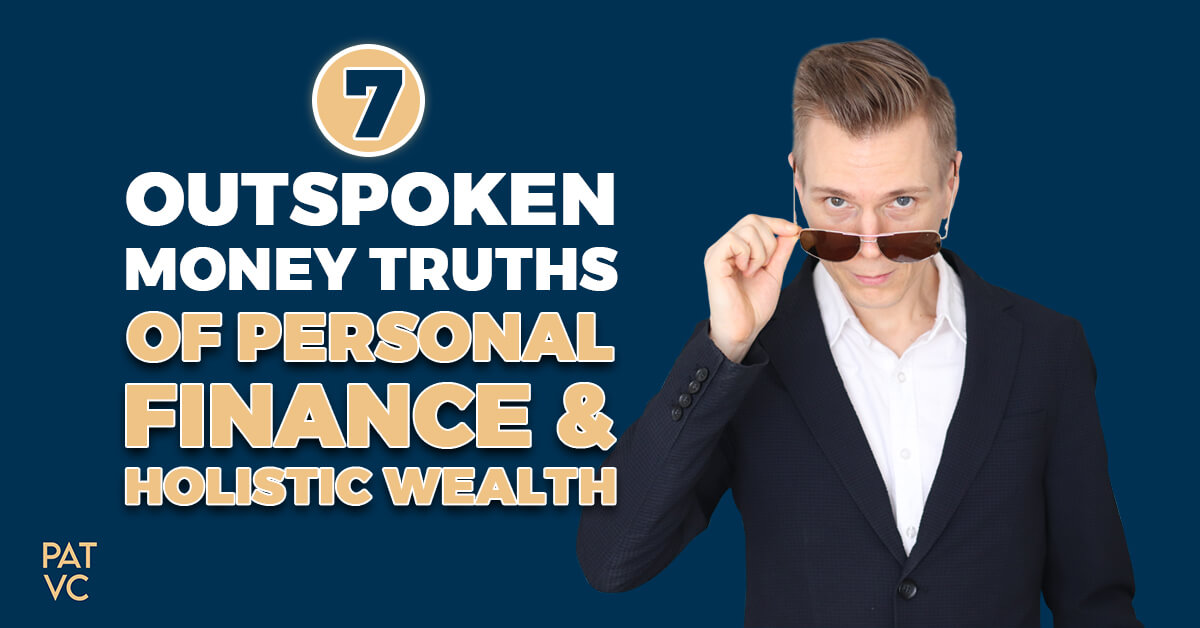 The Truth About Money - 7 Outspoken Principles Of Holistic Wealth