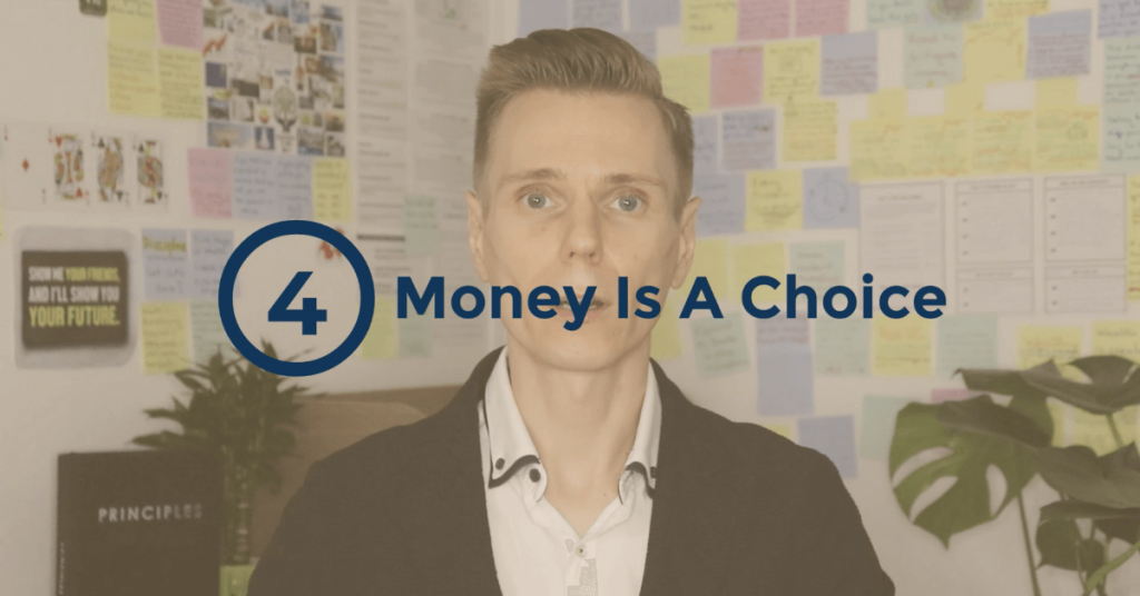 The Truth About Money - Money Is a Choice And Not an Elimination