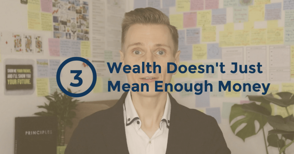 The Truth About Money - Wealth Does not Just Mean Enough Money