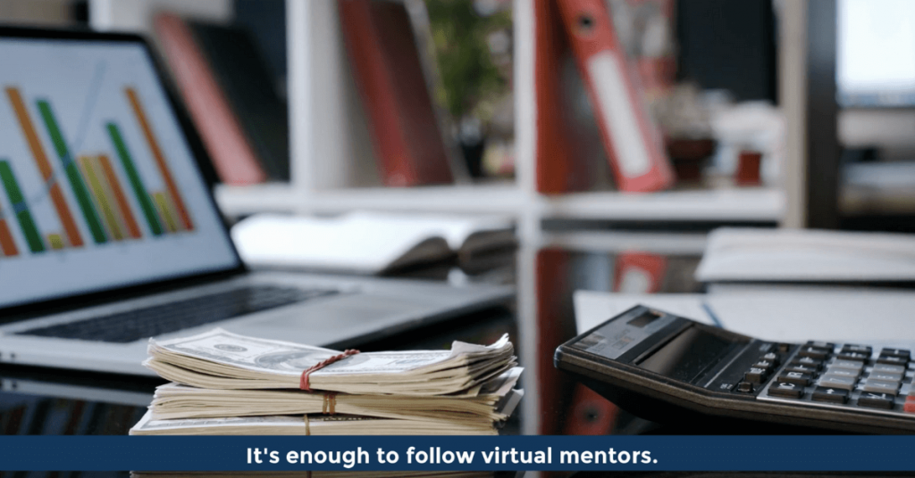 Other People's Experience - It's enough to follow virtual mentors