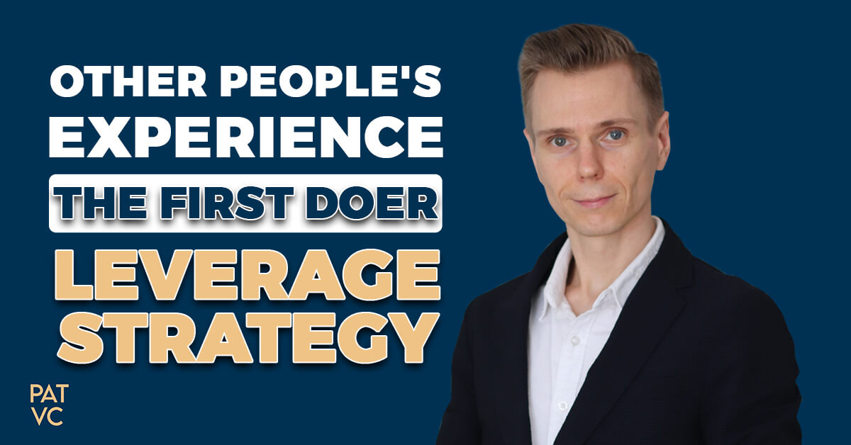 Other People's Experience - The First Doer Leverage Strategy