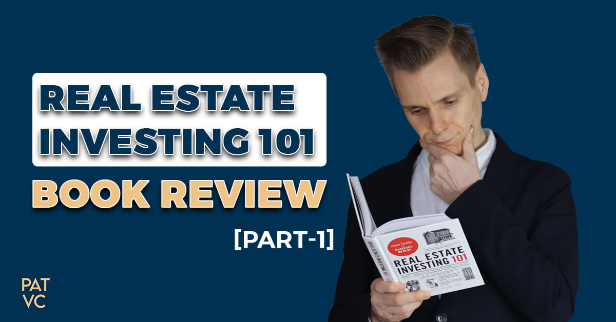 Real Estate Investing 101 Book Review- 7 Ideas To Execute Today [Part 1]