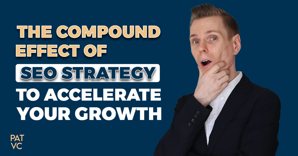 The Compound Effect Of SEO Strategy To Accelerate Your Growth