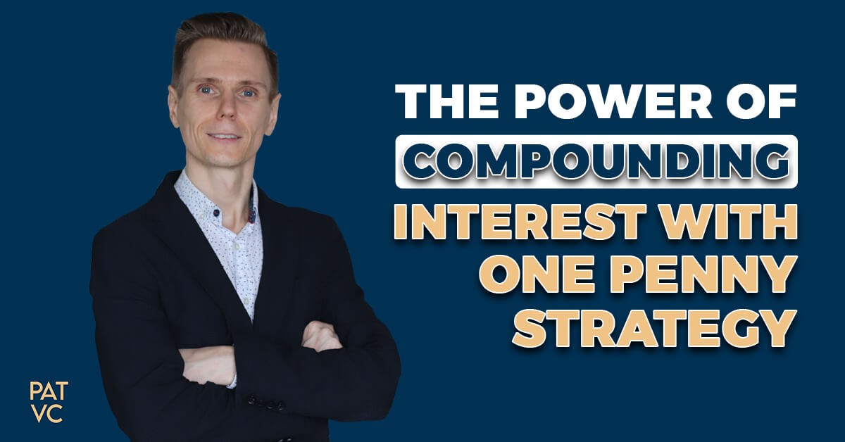 The Power Of Compounding Interest With One Penny Strategy