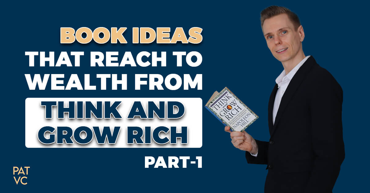 Think and Grow Rich - 7 Book Ideas That Reach To Wealth [Part 1]