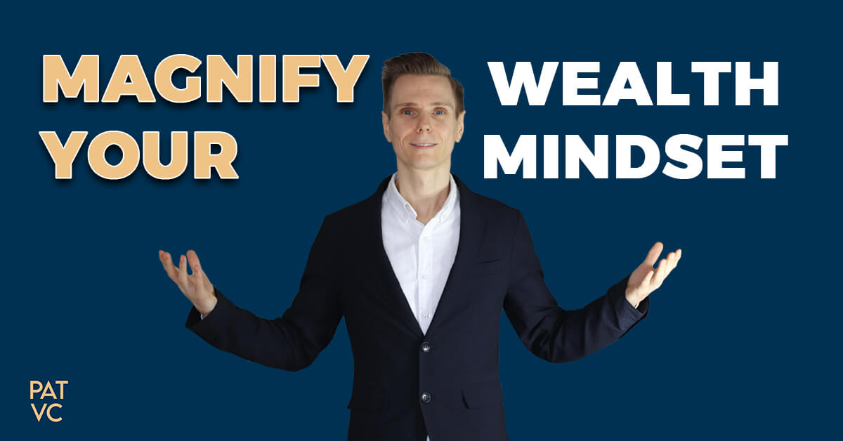 3 Personal Strengths That Will Magnify Your Wealth Mindset