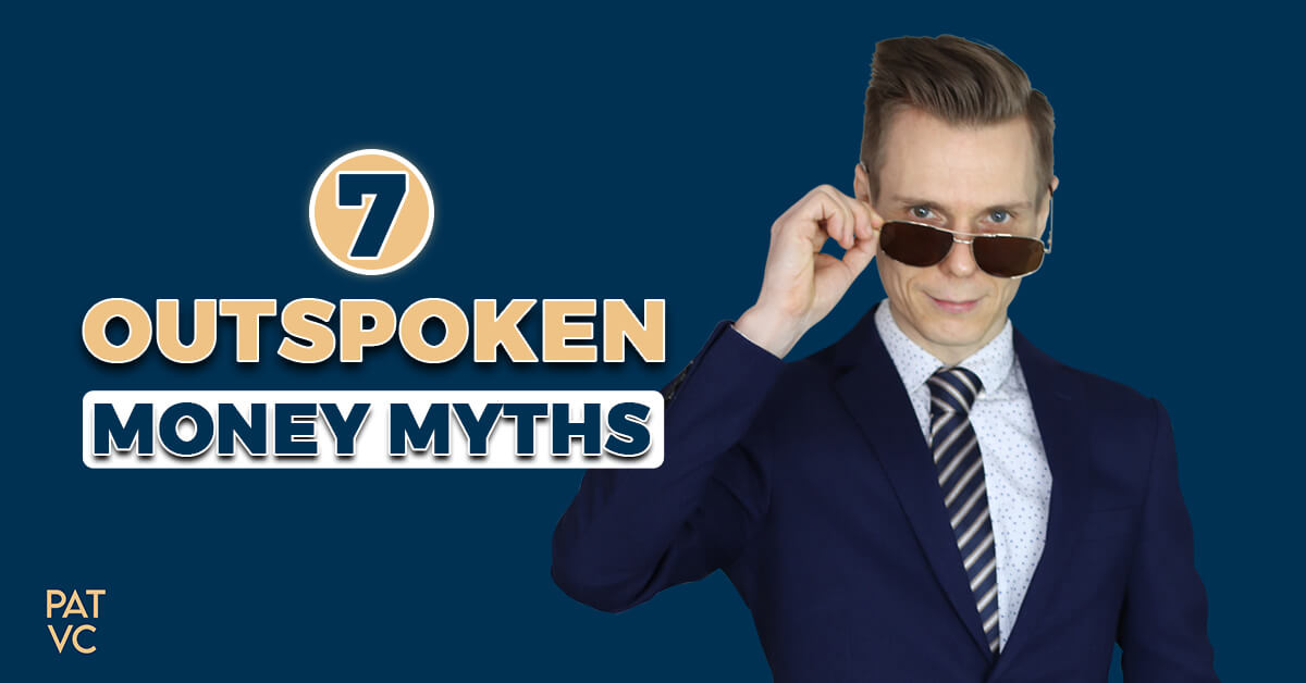 7 Outspoken Money Myths That Fool Your Personal Finances
