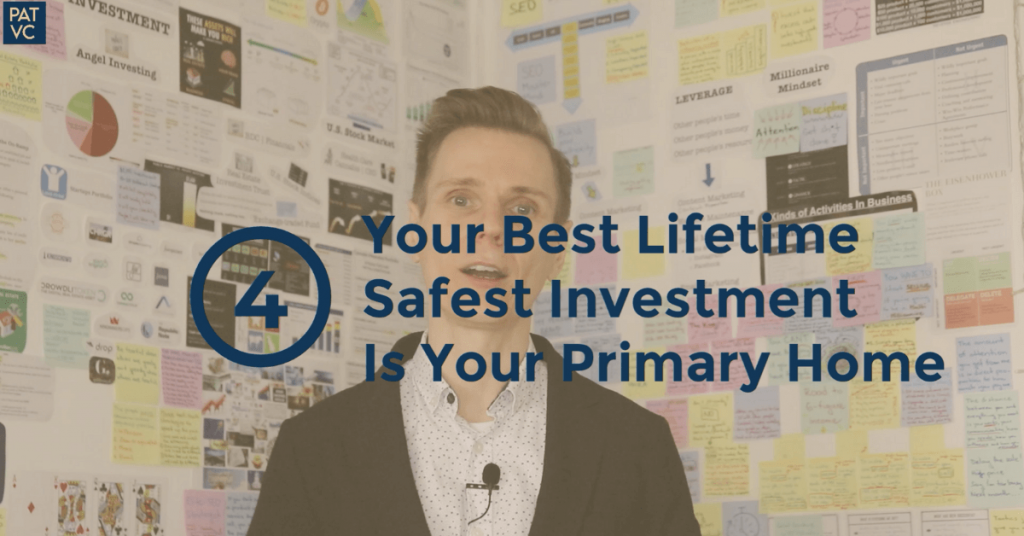 Money Myths 4 - Your Best Lifetime Safest Investment Is Your Primary Home