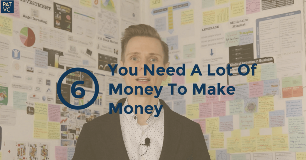 Money Myths 6 - You Need a Lot Of Money To Make Money