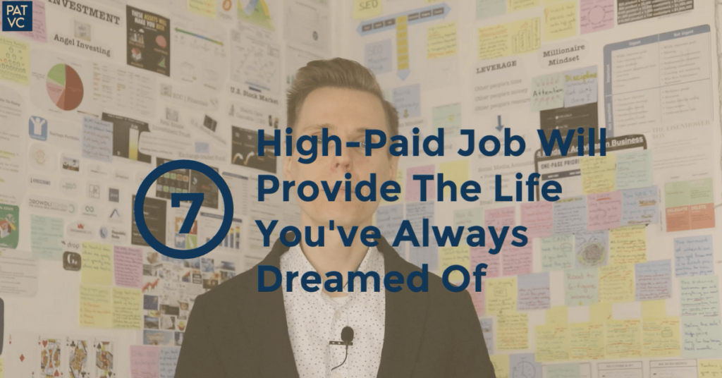 Money Myths 7 - High-Paid Job Will Provide The Life You've Always Dreamed Of