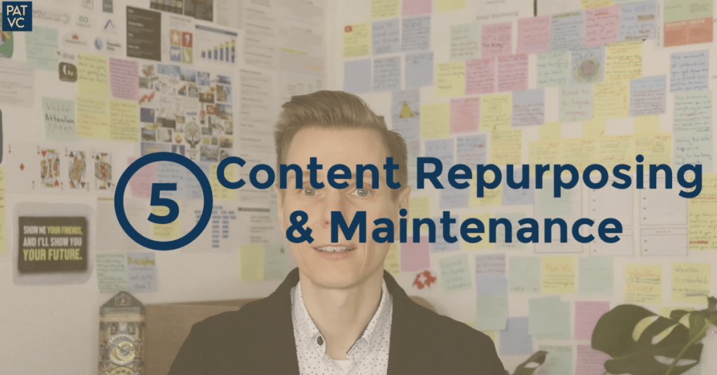 Pat VC - Content Is King - Content Repurposing And Maintenance
