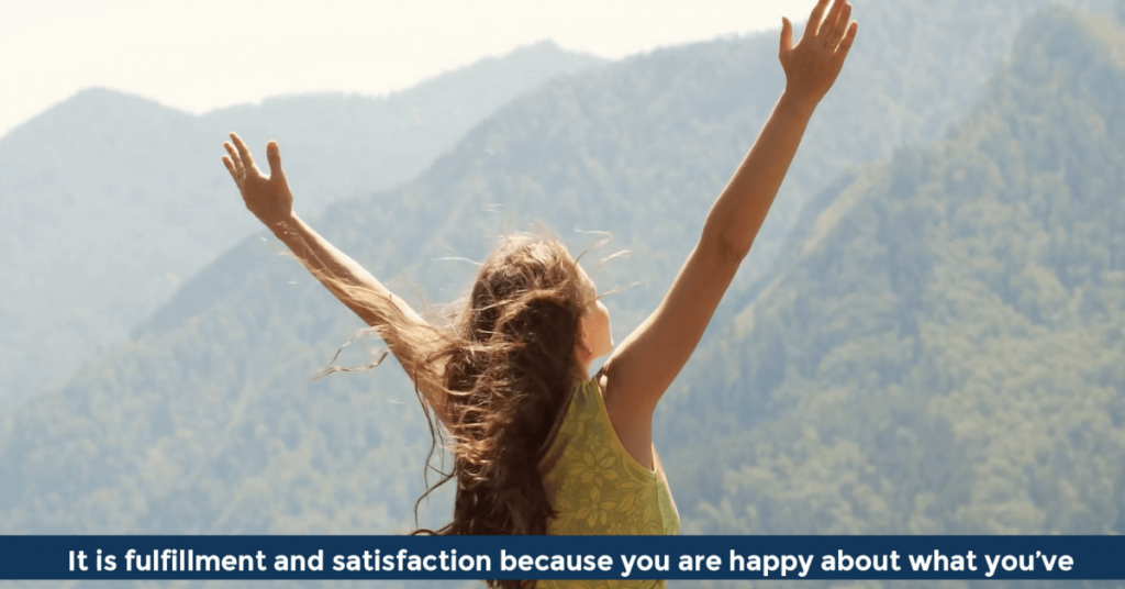 Pat VC - It is fulfillment and satisfaction because you are happy