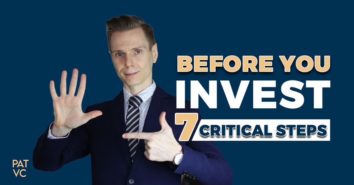 Before You Invest - 7 Critical Steps To Scrutinize