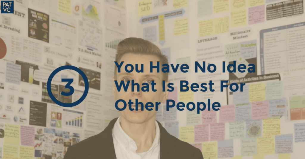 Other People's Problems - You Have No Idea What Is Best For Other People