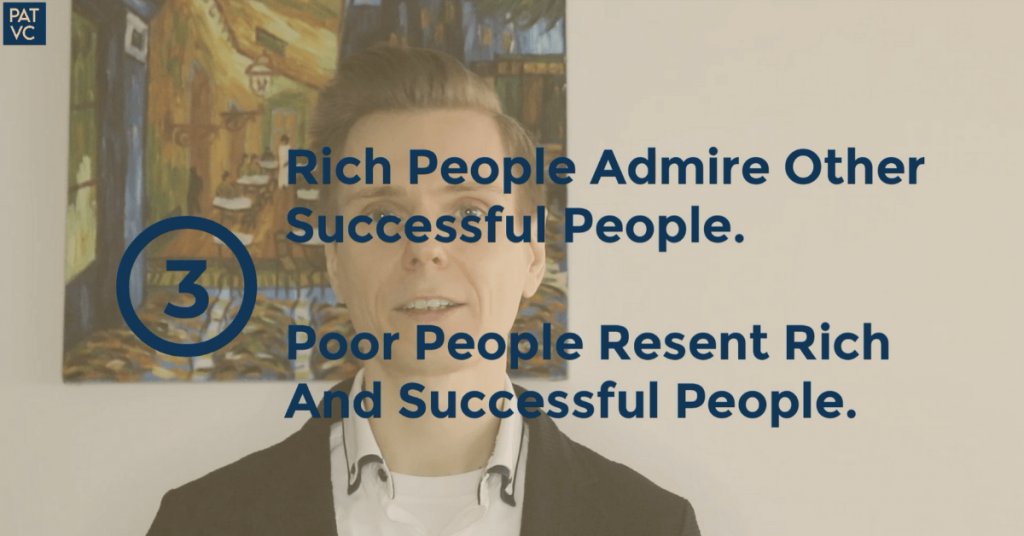 Rich People Admire Other Successful People Poor People Resent Rich And Successful People - Pat VC