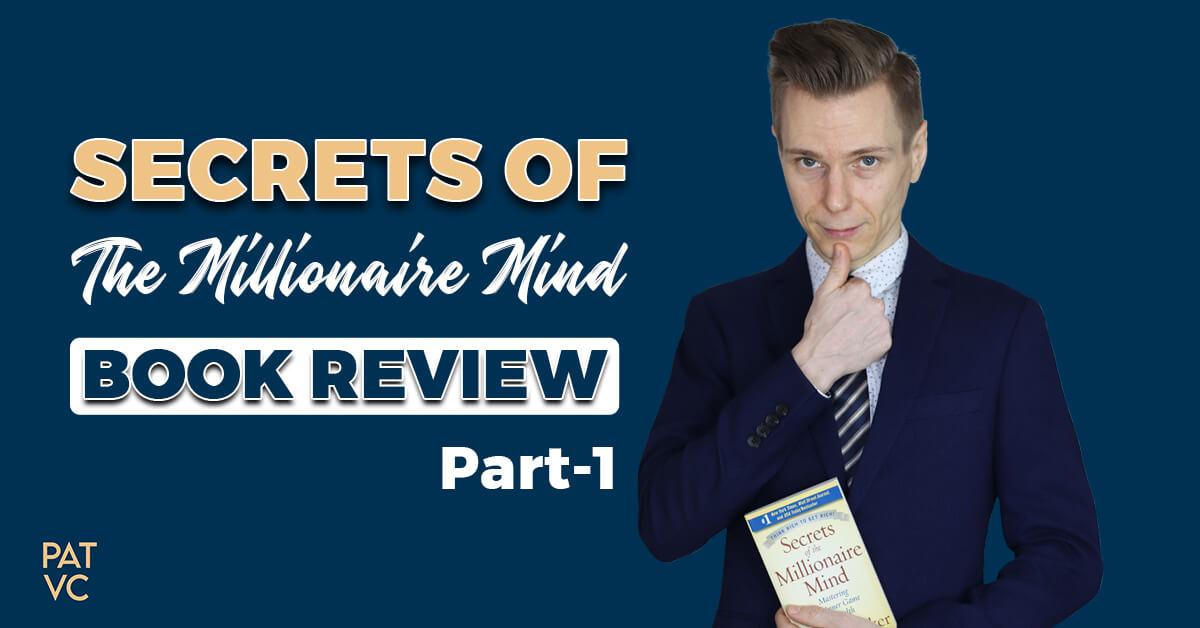 Secrets Of The Millionaire Mind Book Review- 7 Wealth Files (Part 1)