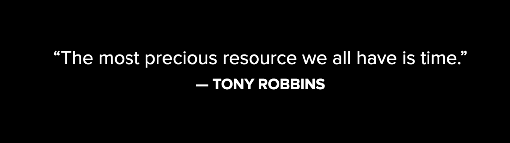 Tony Robbins - The most precious resource we all have is time