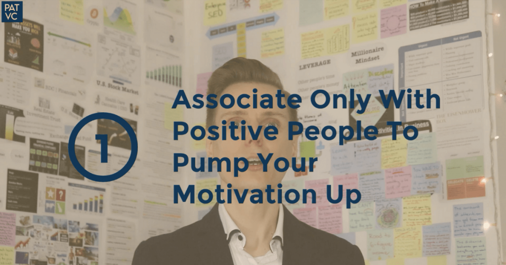 Associate Only With Positive People To Pump Your Motivation Up