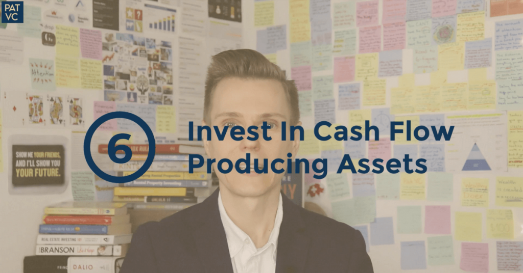 Invest In Cash Flow Producing Assets