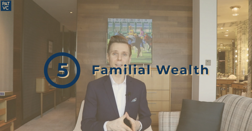 Invest your time in familial wealth
