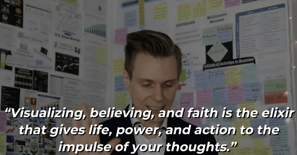 Napoleon Hill - Visualizing believing and faith is the elixir to the impulse of your thoughts