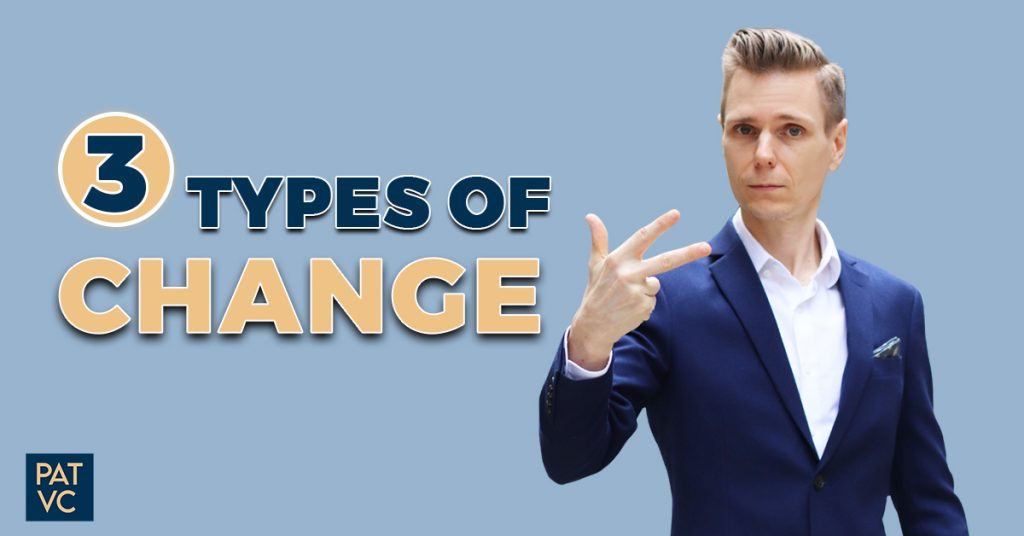 3 Types Of Change You Should Embrace To Control Adversity