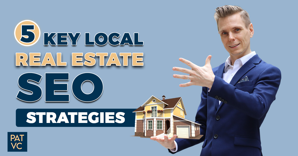5 Key Local Real Estate SEO Strategies to Get Unlimited Leads