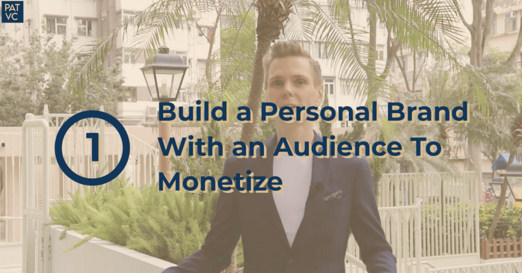 Build a Personal Brand With an Audience To Monetize