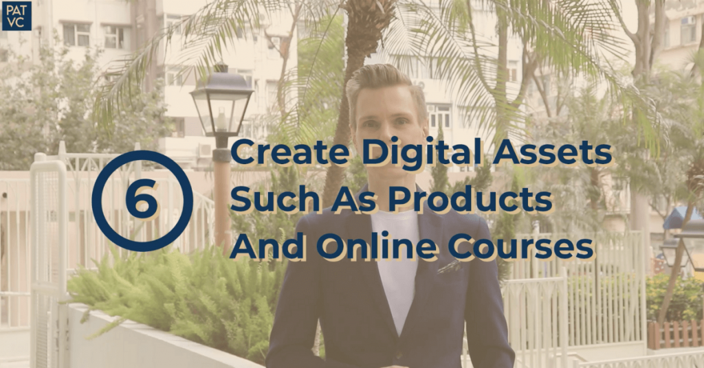Create Digital Assets Such As Products And Online Courses
