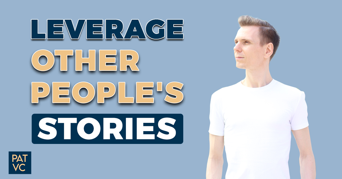 How To Leverage Other People's Stories Plus Your Storytelling