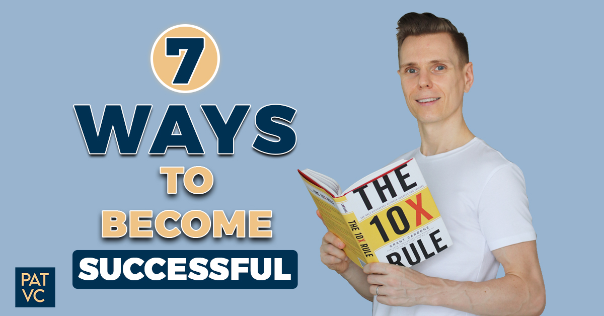 The 10X Rule by Grant Cardone - 7 Ways To Become Successful