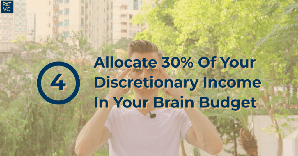 Allocate 30 Percent Of Your Discretionary Income In Your Brain Budget