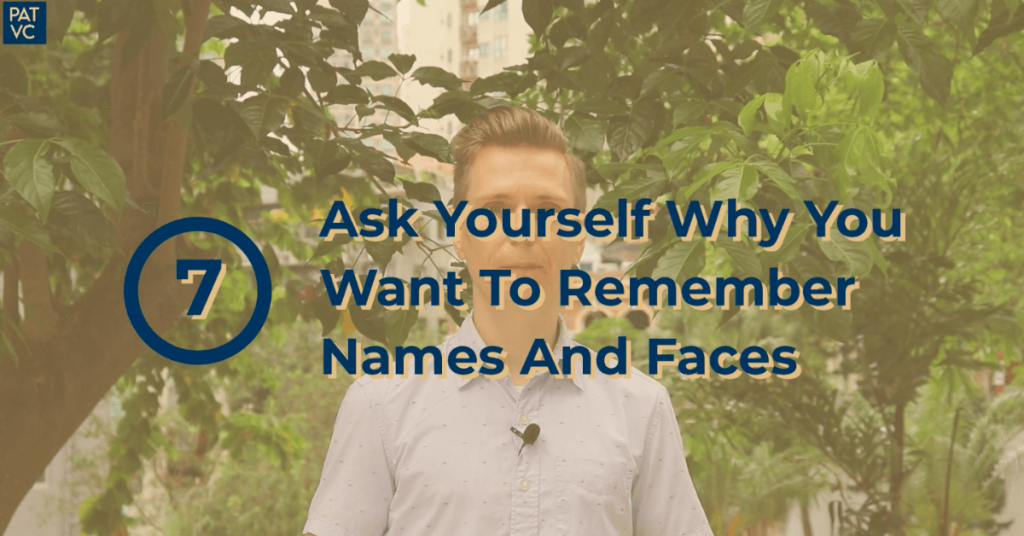 Ask Yourself Why You Want To Remember Names And Faces