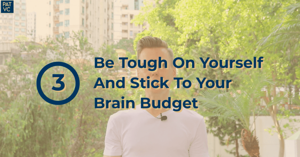 Be Tough On Yourself And Stick To Your Brain Budget