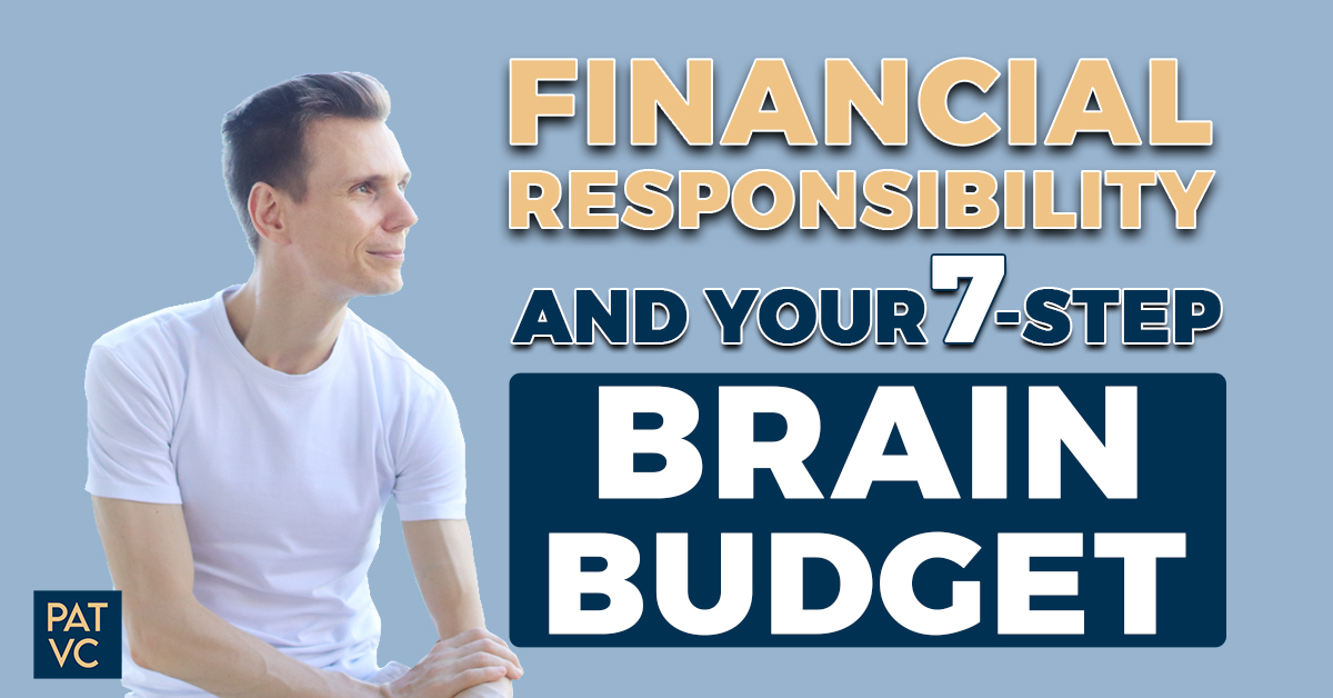 Financial Responsibility And Your 7-Step Brain Budget