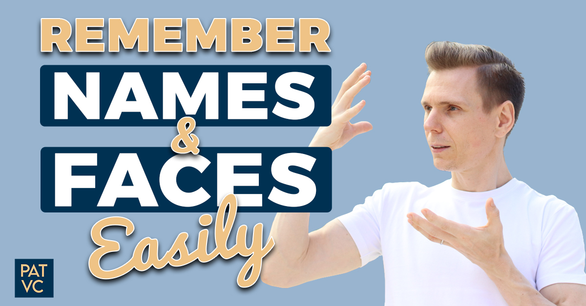 How To Remember Names And Faces Easily In 7 Steps