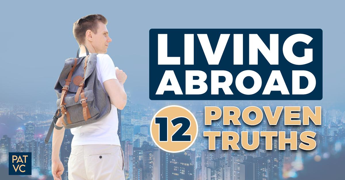 Living Abroad - 12 Proven Truths Of Abundant Mindset