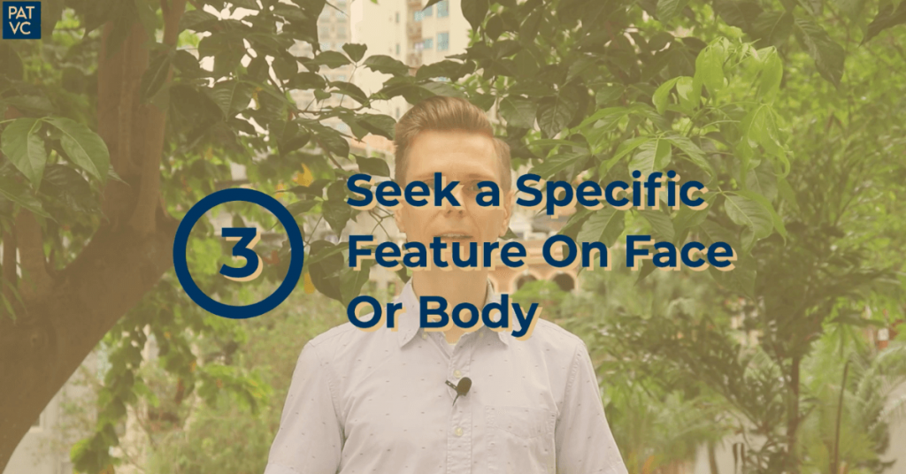 Seek a Specific Feature On Face Or Body