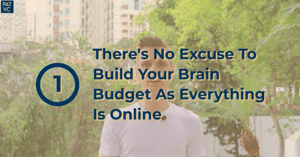 There is No Excuse To Build Your Brain Budget As Everything Is Online